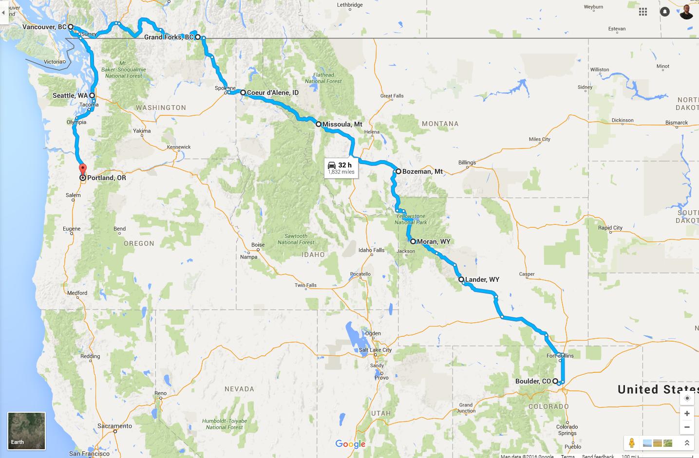https://www.google.com/maps/dir/Boulder,+CO/Lander,+WY/Moran,+WY/Bozeman,+MT/Missoula,+MT/Coeur+d'Alene,+ID/Grand+Forks,+BC,+Canada/Vancouver,+BC,+Canada/Seattle,+WA/Portland,+OR/@45.5848099,-122.9944629,7.88z/data=!4m72!4m71!1m5!1m1!1s0x876b8d4e278dafd3:0xc8393b7ca01b8058!2m2!1d-105.2705456!2d40.0149856!1m5!1m1!1s0x534cdbd5955700af:0x466a779abe9d3d13!2m2!1d-108.7306725!2d42.833014!1m5!1m1!1s0x53525c81015399a9:0x1394ba66212642b!2m2!1d-110.508053!2d43.8416798!1m5!1m1!1s0x5345444c4fba8813:0x63f5d064f73b60aa!2m2!1d-111.0429339!2d45.6769979!1m5!1m1!1s0x535dcc2a50f367cb:0xe9e31277ca94802e!2m2!1d-113.996586!2d46.8787176!1m5!1m1!1s0x5361b4f8ba557c8f:0x5fe5995b05bf5290!2m2!1d-116.7804664!2d47.6776832!1m5!1m1!1s0x5362adb7feccb003:0x587df4497a36b354!2m2!1d-118.4451392!2d49.0300946!1m5!1m1!1s0x548673f143a94fb3:0xbb9196ea9b81f38b!2m2!1d-123.1207375!2d49.2827291!1m15!1m1!1s0x5490102c93e83355:0x102565466944d59a!2m2!1d-122.3320708!2d47.6062095!3m4!1m2!1d-123.8887869!2d46.532957!3s0x5493a6f368a4d5e1:0x42951d752e0a5b4a!3m4!1m2!1d-123.8426893!2d45.9048296!3s0x5494bcd3c20092ef:0x9068c004ed6fbd78!1m5!1m1!1s0x54950b0b7da97427:0x1c36b9e6f6d18591!2m2!1d-122.6764816!2d45.5230622!3e0